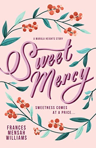 Sweet Mercy By Frances Mensah Williams
