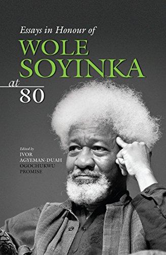 Essays In Honour Of Wole Soyinka At 80 par Ivor Agyeman-Duah