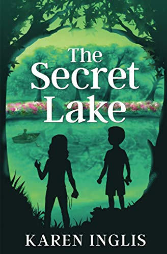 The Secret Lake: A children's mystery adventure By Karen Inglis