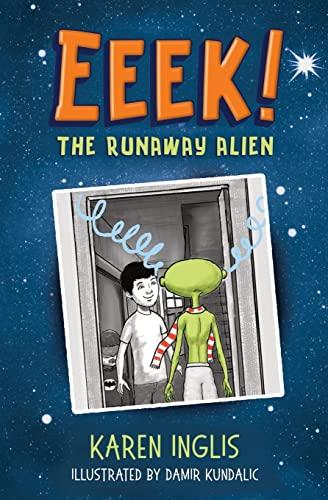 Eeek! The Runaway Alien von Karen Inglis