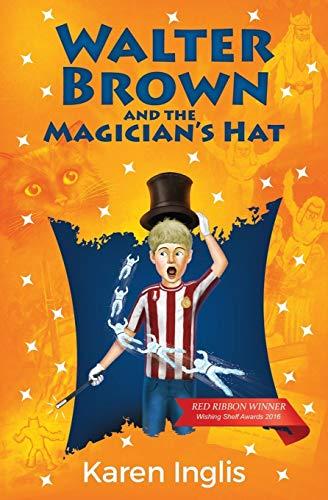 Walter Brown and the Magician's Hat von Karen Inglis