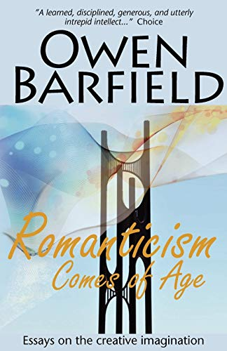 Romanticism Comes of Age By Owen Barfield
