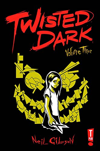 Twisted Dark Volume 3 By Neil Gibson