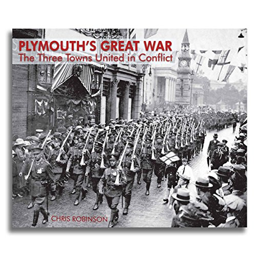 Plymouth's Great War By Chris Robinson