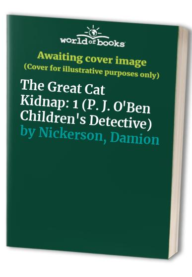 The Great Cat Kidnap By Damion Nickerson