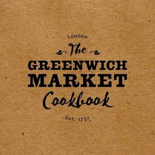 The Greenwich Market Cookbook By Rebecca Seal