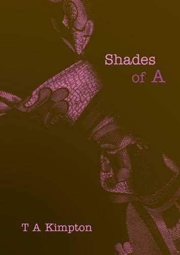 Shades of A By Tab Kimpton