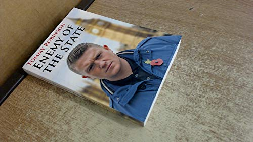 Tommy Robinson Enemy of the State By Tommy Robinson