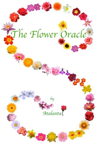 The Flower Oracle By Atalanta