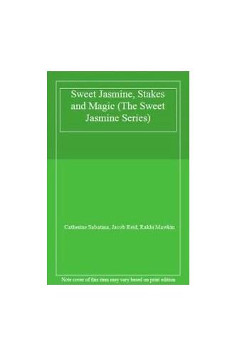 Sweet Jasmine, Stakes and Magic By Catherine Sabatina