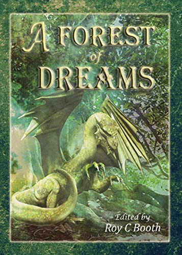 A Forest of Dreams By Edited by Roy C Booth