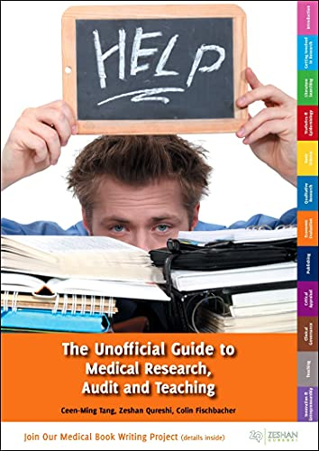 The Unofficial Guide to Medical Research, Audit and Teaching (Unofficial Guides to Medicine) Edited by Ceen-Ming Tang