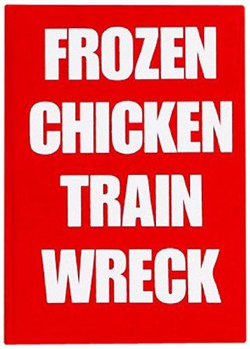 Frozen Chicken Train Wreck By Laurence Hamburger