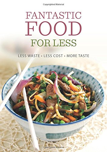 Fantastic Food for Less: Less Waste, Less Cost, More Taste by Emily Davenport