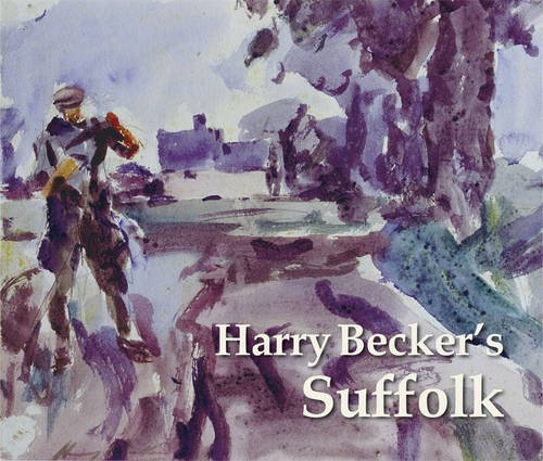 Harry Becker's Suffolk By Alan Marshall