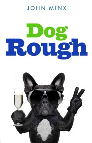 Dog Rough By John Minx
