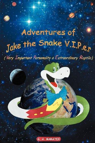 Adventures of Jake the Snake V.I.P.E.R. By S.A. Maratex