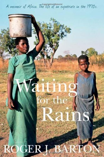Waiting for the Rains By Roger James Barton