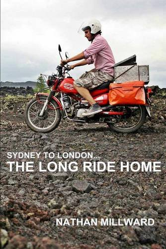 The Long Ride Home: From Sydney to London by Nathan Millward