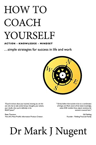 How to Coach Yourself By Dr. Mark Nugent