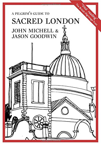 A Pilgrim's Guide to Sacred London by Jason Goodwin