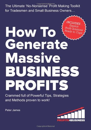 How to Generate Massive Business Profits By Peter James