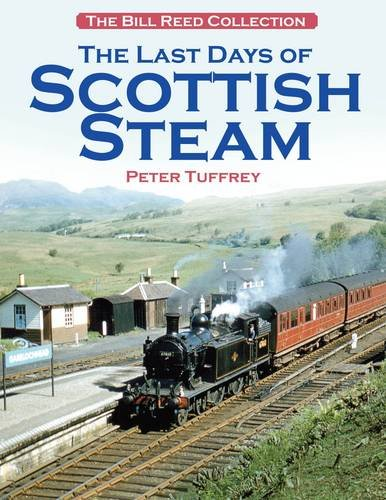 The Last Days of Scottish Steam By Peter Tuffrey