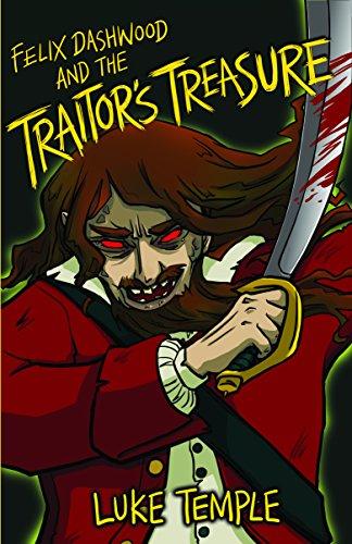 Felix Dashwood and the Traitor's Treasure by Luke Temple