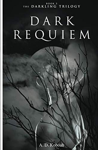 Dark Requiem By A. D. Koboah