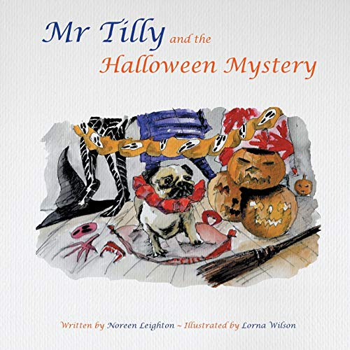 Mr Tilly and the Halloween Mystery By Noreen Leighton