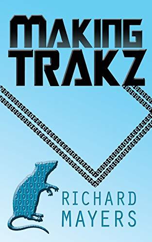 Making Trakz By Richard Mayers