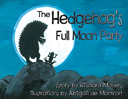 The Hedgehog's Full Moon Party By Richard Mayers