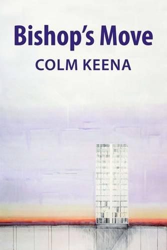Bishop's Move By Colm Keena