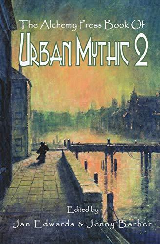 The Alchemy Press Book of Urban Mythic 2 By Jan Edwards