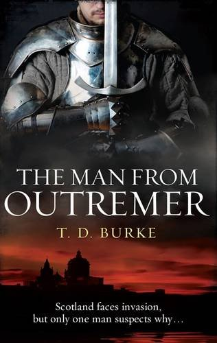 The Man from Outremer By T. D. Burke