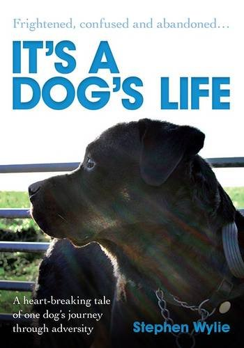 It's a Dog's Life by Stephen Wylie