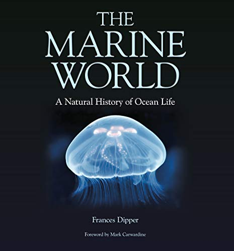 The Marine World - A Natural History of Ocean Life By Dr. Frances Dipper