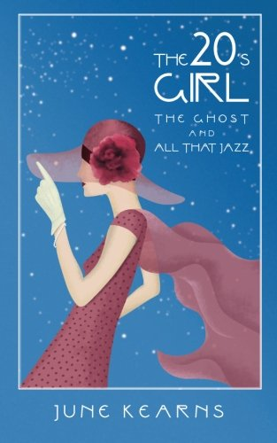 The 20's Girl, the ghost, and all that jazz by Unknown Author
