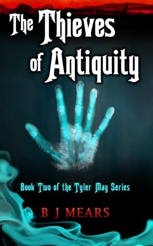 The Thieves of Antiquity By Benjamin James Mears