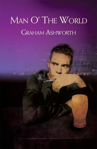 Man O' the World By Graham Ashworth