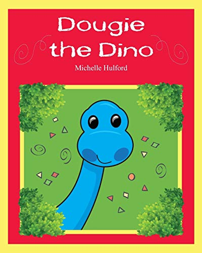 Dougie the Dino By Michelle Hulford