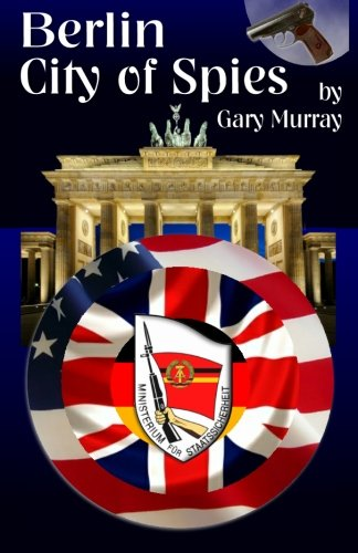 Berlin City of Spies By Gary Murray