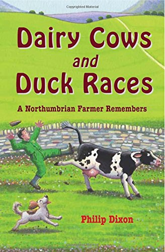 Dairy Cows and Duck Races By Philip Dixon