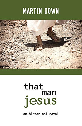 That Man Jesus By Martin Down
