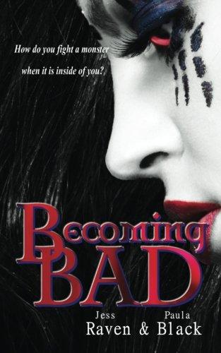 Becoming Bad: Volume 2 (The Becoming Novels) By Paula Black