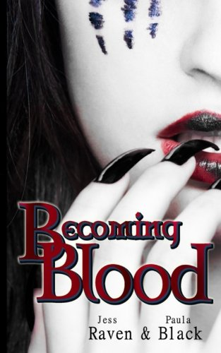 Becoming Blood: Volume 3 (The Becoming Novels) By Jess Raven
