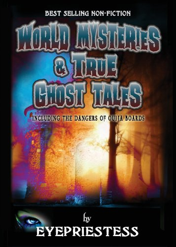 World Mysteries & True Ghost Tales By Jacqui Eyepriestess
