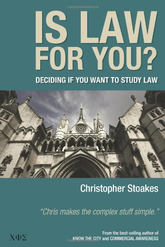 Is Law for You?: Deciding If You Want to Study Law By Christopher Stoakes