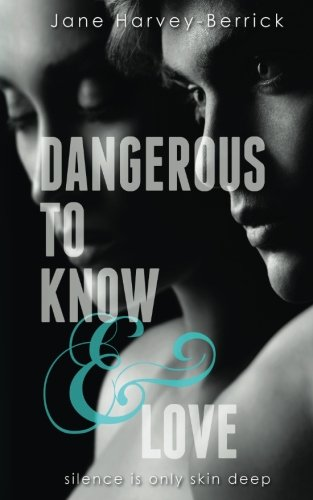 Dangerous to Know By Jane Harvey-Berrick