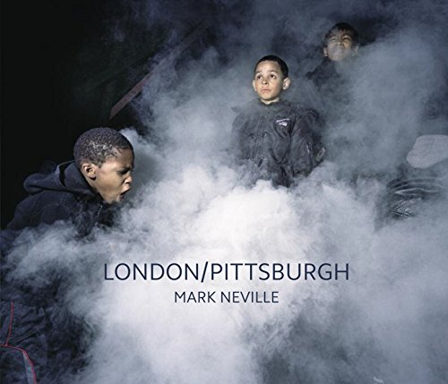 Mark Neville: London/Pittsburgh By Mark Neville